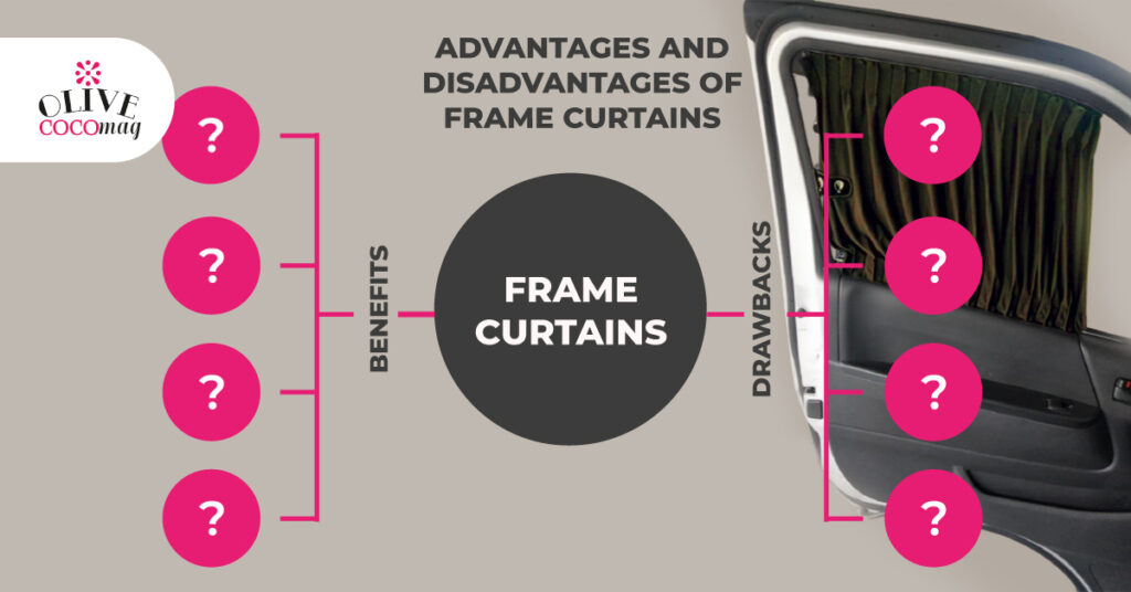 Advantages and Disadvantages of Frame Curtains